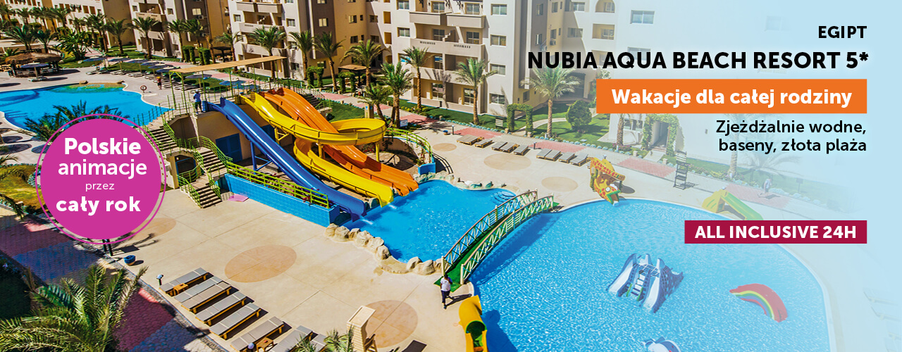 Nubia Aqua Beach Resort - Polskie animacje przez cały rok